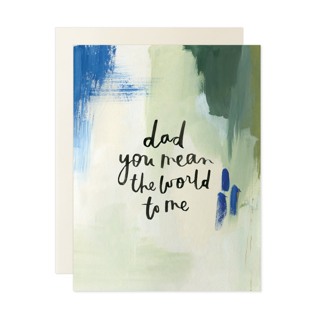 Dad You Mean The World Card